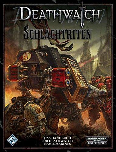 Schlachtriten - Ein Quellenband für Warhammer 40.000: Deathwatch