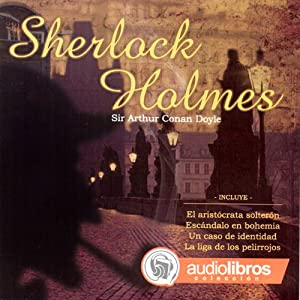 Las aventuras de Sherlock Holmes [The Adventures of Sherlock Holmes] Audiobook