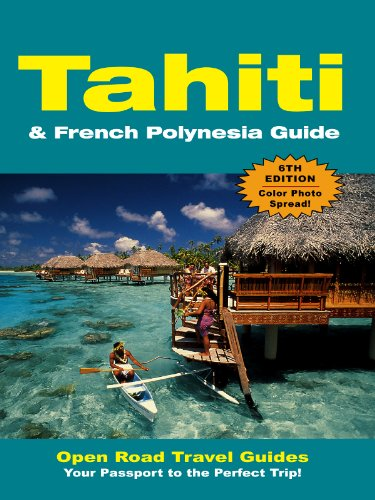 Tahiti & French Polynesia Guide (Open Road Travel Guides)
