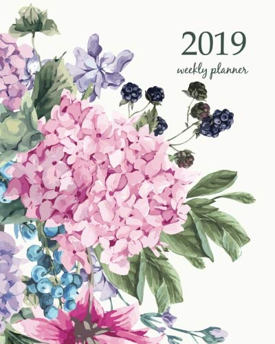 2019 Weekly Planner: Calendar Schedule Organizer and Journal Notebook With Inspirational Quotes And  Blooming Hydrangea and garden flowers, botanical ... watercolor style. (Weekly & Monthly Planner)