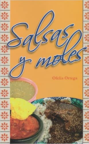 Salsas y Moles (Spanish Edition): Ofelia Ortega: 9786071406286: Amazon.com: Books