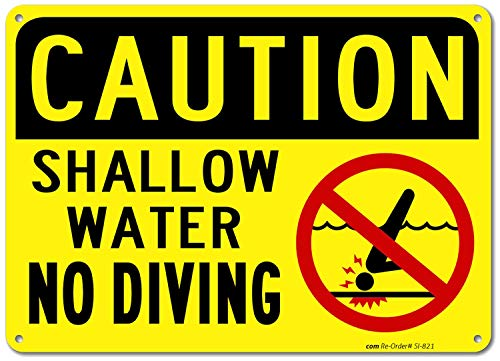 - Swimming Pool Sign Shallow Water No Diving, 10x7 Rust Free .040 Aluminum, UV Printed, Easy to Mount Weather Resistant Long Lasting Ink Made in USA by SIGO SIGNS