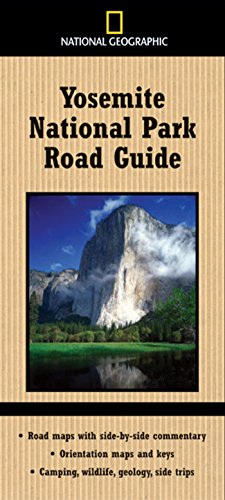 National Geographic Yosemite National Park Road Guide: Road Maps with Side-by-Side Commentary; Orientation Maps and Keys; Camping, Wildlife, Geology, Side Trips (National Geographic Road Guides) (Best Rv Camping Olympic National Park)