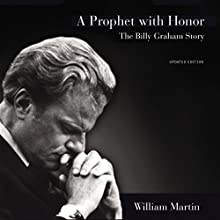 A Prophet with Honor: The Billy Graham Story Audiobook by William C. Martin Narrated by Maurice England