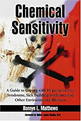Chemical Sensitivity: A Guide to Coping With Hypersensitivity Syndrome, Sick Building Syndrome and Other Environmental Illnesses