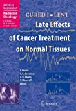 CURED I - LENT : Late Effects of Cancer Treatment on Normal Tissues, , 3540490698