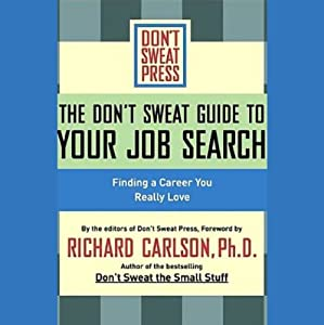 The Don't Sweat Guide to Your Job Search Audiobook
