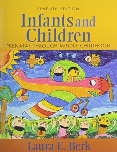 Infants and Children + Mydevelopmentlab: Prenatal Through Middle Childhood