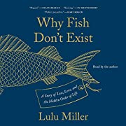 Why Fish Don't Exist: A Story of Loss, Love,…