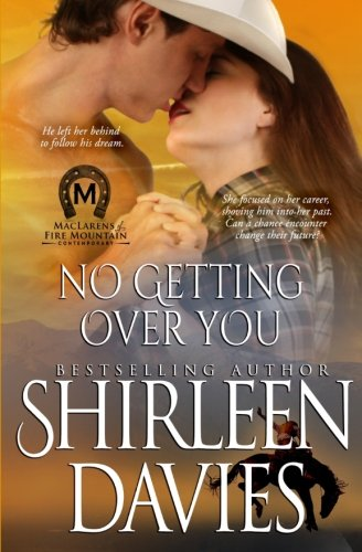 Read Online No Getting Over You (MacLarens of Fire Mountain Contemporary) (Volume 7) PDF