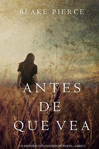 Antes de Que Vea (Un Misterio con Mackenzie White—Libro 2) (Spanish Edition)