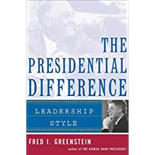The Presidential Difference: Leadership Style from Roosevelt to Clinton