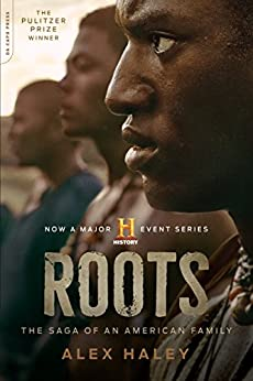 Roots: The Saga of an American Family by [Haley, Alex]