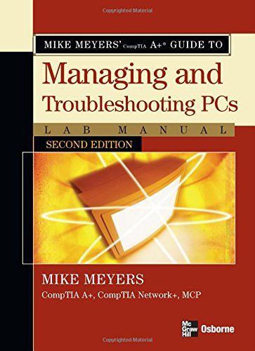 Mike Meyers' A+ Guide to Managing and Troubleshooting PCs Lab Manual, Second ()