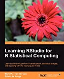 Learning RStudio for R Statistical Computing, Mark Van Der Loo and Edwin de Jonge, 1782160604