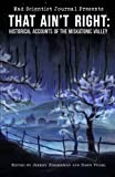 That Ain't Right: Historical Accounts of the Miskatonic Valley (Mad Scientist Journal Presents) (Volume 1)