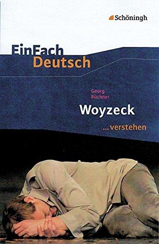 EinFach Deutsch ...verstehen. Interpretationshilfen: EinFach Deutsch ...verstehen: Georg Büchner: Woyzeck