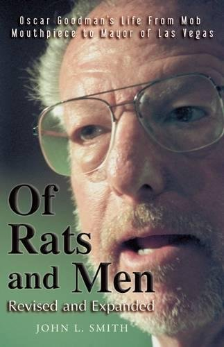 Of Rats and Men: Oscar Goodman's Life from Mob Mouthpiece to Mayor of Las - Vegas From The Men Las