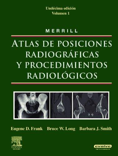 Descargar Libro Merrill. Atlas De Posiciones Radiográficas Y Procedimientos Radiológicos - 3 Volúmenes, 11ª Edición Eugene D. Frank