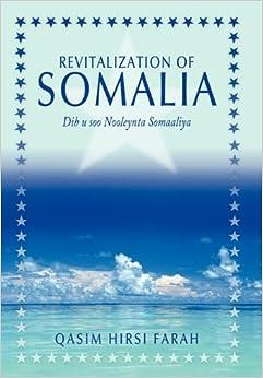 Book Revitalization of Somalia: Dib u soo Nooleynta Somaaliya
