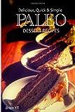 Delicious, Quick and Simple Paleo Dessert Recipes, Brian Y.T., 1492723800