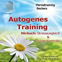 Autogenes Training. Stressausgleich & Körperkontrolle Hörbuch von Frank Beckers, Gerhard Beckers Gesprochen von: Frank Beckers