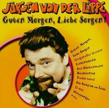 Jürgen Von Der Lippe Guten Morgen Liebe Sorgen Amazon