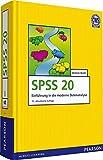 SPSS 20: Einführung in die moderne Datenanalyse (Pearson Studium - Scientific Tools)