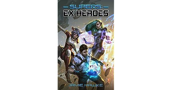 Amazon.com: Supers: Ex Heroes (Volume 1) (9781727231885 ...