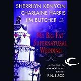 My Big Fat Supernatural Wedding (Unabridged)