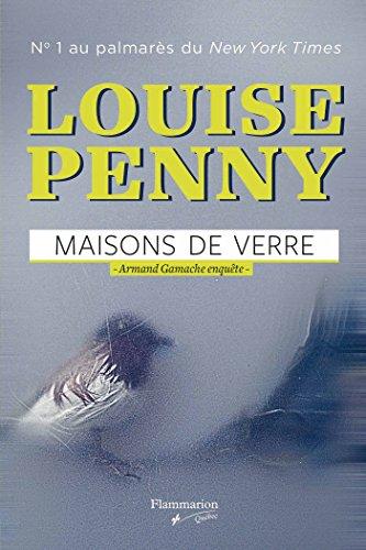 Inspecteur Armand Gamache : Maisons de verre - Louise Penny