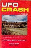 UFO Crash at Aztec: A Well Kept Secret