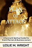 Plan of Attack: A Survival & Spiritual  Guide For Event Planners & Business Owners