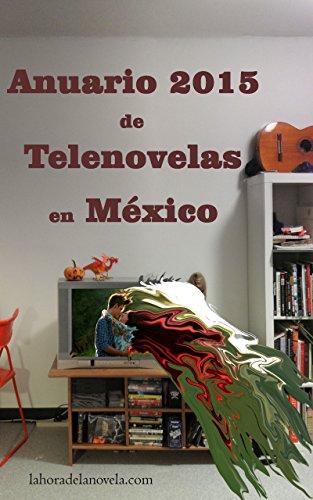 Descargar Libro Anuario 2015 De Telenovelas En México Jorge Garza