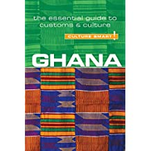 Ghana - Culture Smart!: The Essential Guide to Customs & Culture