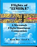 "Flights of ""13MIKE"" : A Microsoft Flight Simulator Companion, Calfior, Fred J. and Miller, Douglas W., 0963905228"