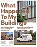 img - for What Happened to My Buildings: Learning from 30 Years of Architecture with Marlies Rohmer book / textbook / text book