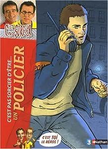 """Afficher """"C'est pas sorcier d'être un policier"""""""