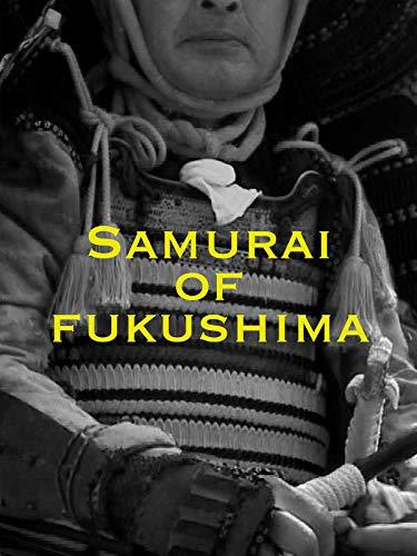 - Samurai of Fukushima