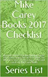 img - for Mike Carey Books 2017 Checklist: Reading Order of Crossing Midnight Series, Felix Castor Series, Suicide Risk Series, The Unwritten Series, X-Men Legacy Series and List of All Mike Carey Books book / textbook / text book