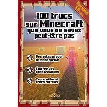 100 trucs sur Minecraft que vous ne savez peut-être pas
