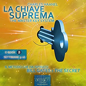 La Chiave Suprema 2 [The Master Key System, Vol.2] Audiobook