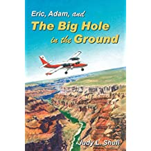 Eric, Adam, and the Big Hole in the Ground