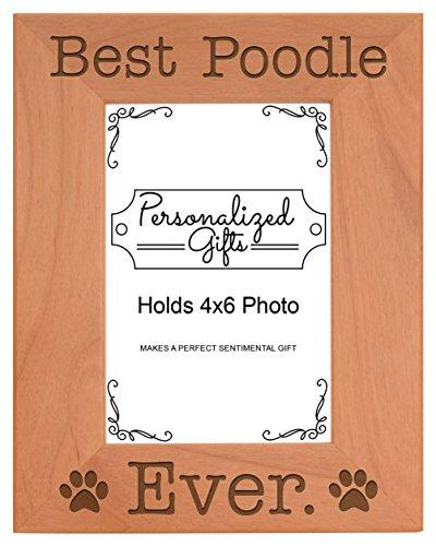 Frame Poodle (Poodle Best Poodle Ever Natural Wood Engraved 4x6 Portrait Picture Frame Wood)