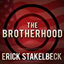 The Brotherhood: America's Next Great Enemy Audiobook by Erick Stakelbeck Narrated by John Pruden