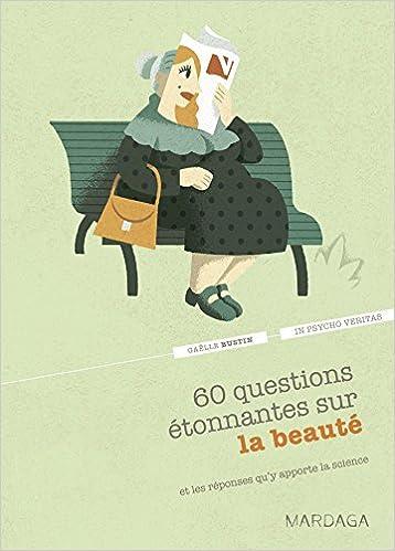 Livres 60 questions étonnantes sur la beauté et les réponses qu'y apporte la science pdf