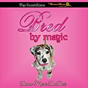 Bred by Magic: The Guardians, A Voodoo Vows Tail, Book 1 | Diana Marie DuBois