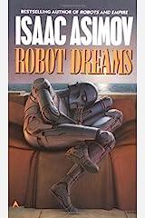 Robot Dreams (The Robot Series) Kindle Edition