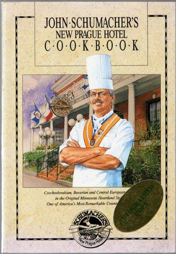 John Schumacher's New Prague Hotel Cookbook by John Schumacher