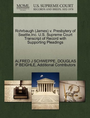 Rohrbaugh (James) v. Presbytery of Seattle,Inc. U.S. Supreme Court Transcript of Record with Supporting Pleadings